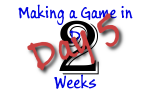 Making a Game in 2 Weeks: Day 5