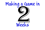 Making a Game in 2 Weeks